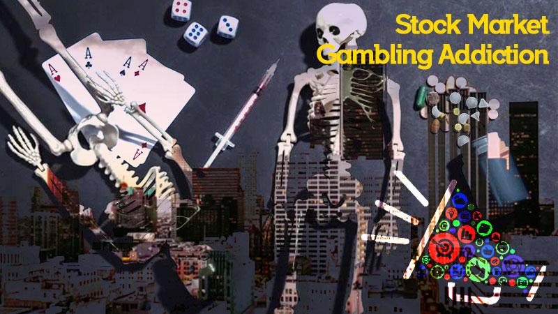 stock market gambling addiction